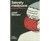 Szczegóły książki SEKRETY MEDYCZNE POLSKIEGO STALINIZMU
