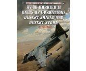 Szczegóły książki AV-8B HARRIER 2 UNITS OF OPERATION DESERT SHIELD AND DESERT STORM
