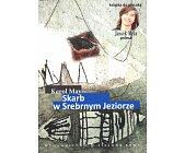 Szczegóły książki SKARB W SREBRNYM JEZIORZE