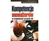 Szczegóły książki KOMPETENCJE MENEDŻERÓW W ORGANIZACJI UCZĄCEJ SIĘ