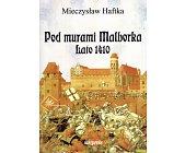 Szczegóły książki POD MURAMI MALBORKA - LATO 1410