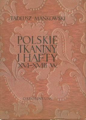 POLSKIE TKANINY I HAFTY XVI - XVIII W.