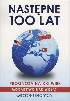 NASTĘPNE 100 LAT - PROGNOZA NA XXI WIEK
