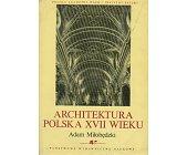 Szczegóły książki ARCHITEKTURA POLSKA XVII WIEKU -  2 CZĘŚCI