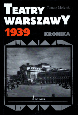 TEATRY WARSZAWY 1939. KRONIKA
