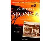 Szczegóły książki ZA BLISKO SŁOŃCA