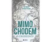 Szczegóły książki MIMOCHODEM O CHODZENIU