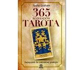 Szczegóły książki 365 ROZKŁADÓW TAROTA. PODRĘCZNIK DO CODZIENNEJ PRAKTYKI