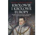 Szczegóły książki KRÓLOWIE I KRÓLOWE EUROPY
