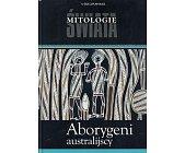 Szczegóły książki MITOLOGIE ŚWIATA - ABORYGENI AUSTRALIJSCY
