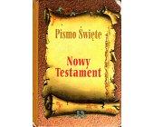 Szczegóły książki PISMO ŚWIĘTE NOWY TESTAMENT