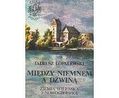 Szczegóły książki CUDA POLSKI - MIĘDZY NIEMNEM A DŹWINĄ - ZIEMIA WILEŃSKA I NOWOGRODZKA