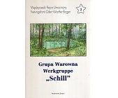 """Szczegóły książki GRUPA WAROWNA WERKGRUPPE """"SCHILL"""""""