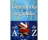 Szczegóły książki GRAMATYKA ANGIELSKA OD A DO Z