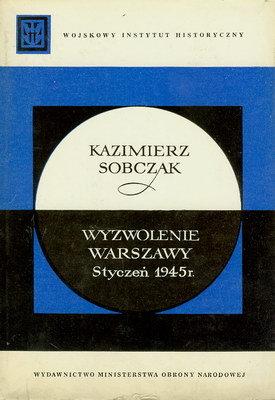 WYZWOLENIE WARSZAWY - STYCZEŃ 1945 R.