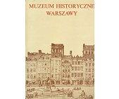 Szczegóły książki MUZEUM HISTORYCZNE WARSZAWY