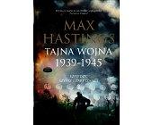 Szczegóły książki TAJNA WOJNA 1939 - 1945. SZPIEDZY, SZYFRY I PARTYZANCI