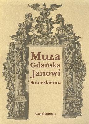 MUZA GDAŃSKA JANOWI SOBIESKIEMU