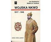 Szczegóły książki WOJSKA NKWD 1917-1946