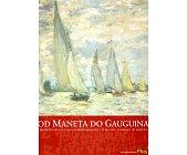 Szczegóły książki OD MANETA DO GAUGUINA