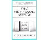 Szczegóły książki ŻYJĄC MIĘDZY ŚWIATAMI