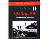 Szczegóły książki WAFFEN SS - PIEKŁO NA FRONCIE WSCHODNIM