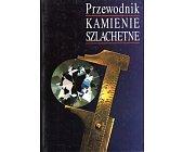 Szczegóły książki PRZEWODNIK. KAMIENIE SZLACHETNE