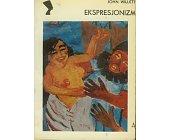 Szczegóły książki EKSPRESJONIZM (SERIA NEFRETETE: STYLE - KIERUNKI - TENDENCJE)
