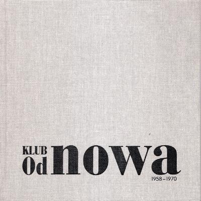 KLUB OD NOWA. 1958 - 1970