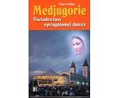 Szczegóły książki MEDJUGORIE. ŚWIADECTWO SPRAGNIONEJ DUSZY
