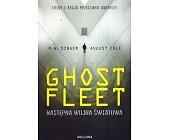 Szczegóły książki GHOST FLEET - NASTĘPNA WOJNA ŚWIATOWA
