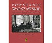 Szczegóły książki POWSTANIE WARSZAWSKIE. NAJWAŻNIEJSZE FOTOGRAFIE