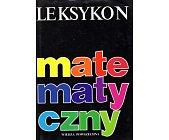 Szczegóły książki LEKSYKON MATEMATYCZNY