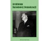 Szczegóły książki ARCHIWUM NARODOWEJ DEMOKRACJI - TOM 2