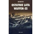 Szczegóły książki OSTATNIE LATA WAFFEN - SS