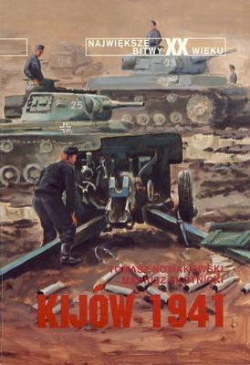 KIJÓW 1941 (NAJWIĘKSZE BITWY XX WIEKU - ZESZYT 16)