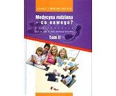Szczegóły książki MEDYCYNA RODZINNA - CO NOWEGO? TOM 2