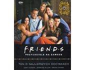 Szczegóły książki FRIENDS. PRZYJACIELE NA ZAWSZE. TEN O NAJLEPSZYCH ODCINKACH
