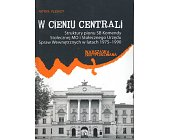 Szczegóły książki W CIENIU CENTRALI