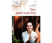 Szczegóły książki TAM, GDZIE TWÓJ DOM - 2 TOMY