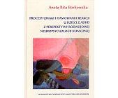 Szczegóły książki PROCESY UWAGI I HAMOWANIA REAKCJI U DZIECI Z ADHD Z....