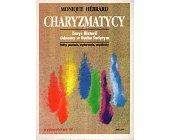 Szczegóły książki CHARYZMATYCY. ZARYS HISTORII ODNOWY W DUCHU ŚWIĘTYM