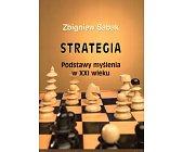 Szczegóły książki STRATEGIA - PODSTAWY MYŚLENIA W XX WIEKU