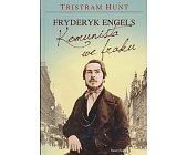 Szczegóły książki FRYDERYK ENGELS - KOMUNISTA WE  FRAKU
