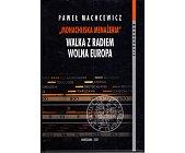 Szczegóły książki MONACHIJSKA MENAŻERIA. WALKA Z RADIEM WOLNA EUROPA