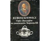 Szczegóły książki OPIS OBYCZAJÓW ZA PANOWANIA AUGUSTA III