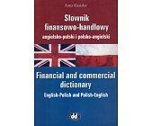 Szczegóły książki SŁOWNIK FINANSOWO-HANDLOWY ANGIELSKO-POLSKI I POLSKO-ANGIELSKI