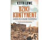 Szczegóły książki DZIKI KONTYNENT. EUROPA PO II WOJNIE ŚWIATOWEJ