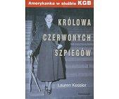 Szczegóły książki KRÓLOWA CZERWONYCH SZPIEGÓW - AMERYKANKA W SŁUŻBIE KGB