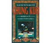 Szczegóły książki CHUNG KUO - KSIĘGA IV - KAMIEŃ WEWNĄTRZ (2 TOMY)